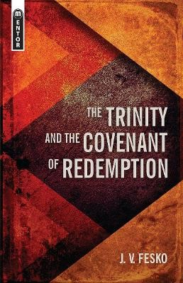 The Trinity And the Covenant of Redemption -