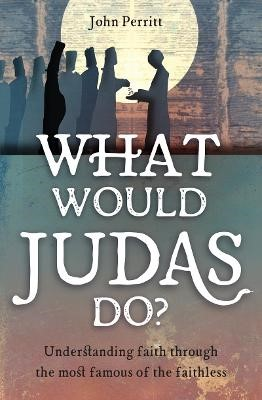 What Would Judas Do? -