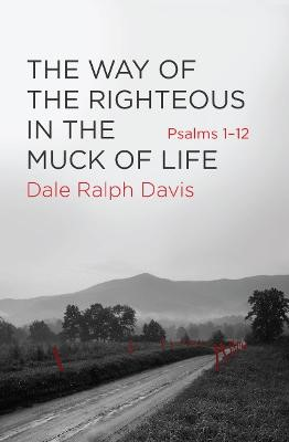 The Way of the Righteous in the Muck of Life -