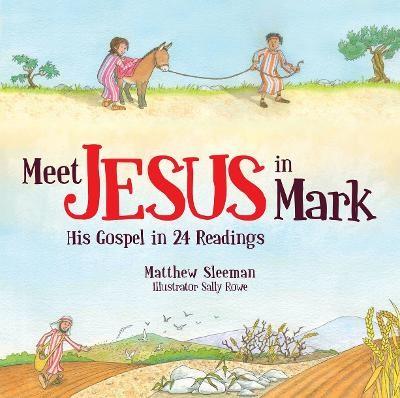 Meet Jesus in Mark -