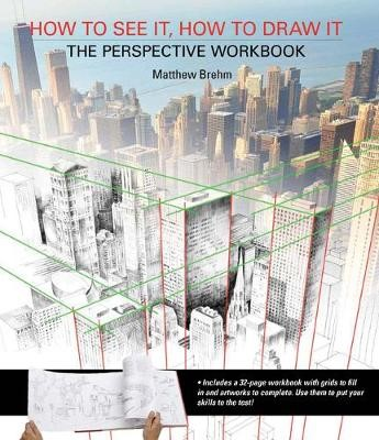How to See It, How to Draw It: The Perspective Workbook - pr_62127