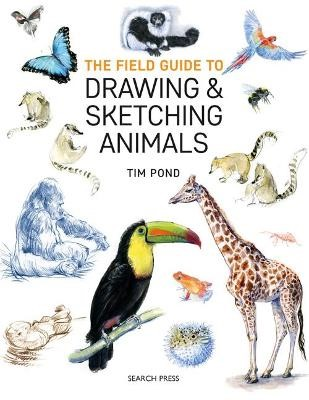 The Field Guide to Drawing & Sketching Animals -