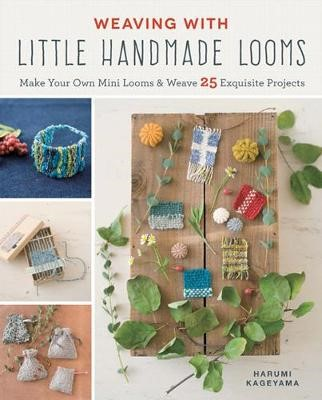Weaving with Little Handmade Looms -