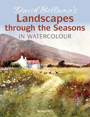 David Bellamy's Landscapes through the Seasons in Watercolour -