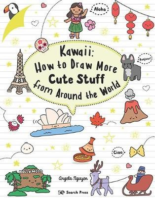 Kawaii: How to Draw More Cute Stuff from Around the World -