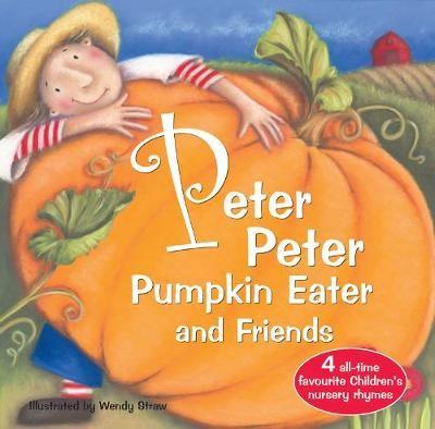 Peter Peter Pumpkin Eater and Friends -