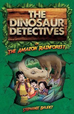 The Dinosaur Detectives in The Amazon Rainforest -