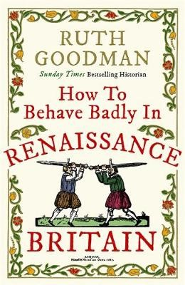 How to Behave Badly in Renaissance Britain - pr_118404