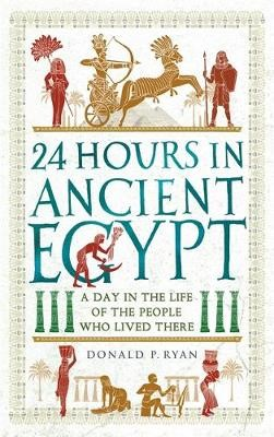 24 Hours in Ancient Egypt -