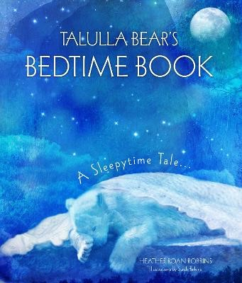 Talulla Bear's Bedtime Book: A Sleepytime Tale -