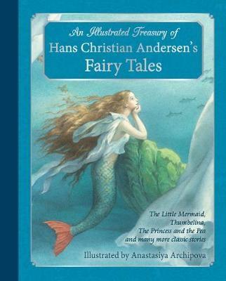 An Illustrated Treasury of Hans Christian Andersen's Fairy Tales -