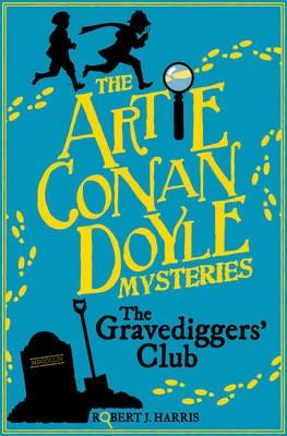 Artie Conan Doyle and the Gravediggers' Club -