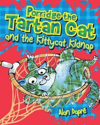 Porridge the Tartan Cat and the Kittycat Kidnap -