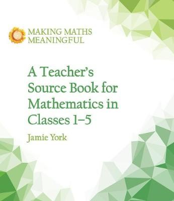A Teacher's Source Book for Mathematics in Classes 1 to 5 - pr_284364