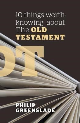 10 Things Worth Knowing About the Old Testament -