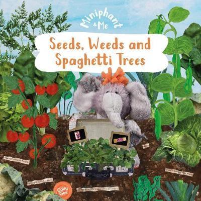 Seeds, Weeds & Spaghetti Trees -