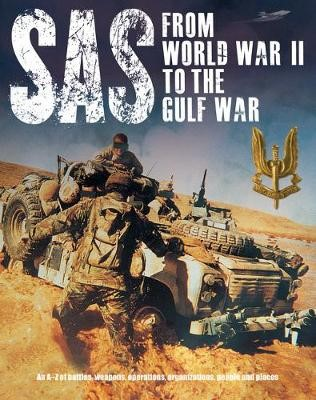 SAS: From WWII to the Gulf War 1941-1992 -