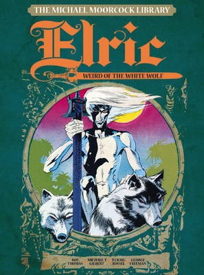 The Michael Moorcock Library Vol. 4: Elric The Weird of the White Wolf - pr_348414
