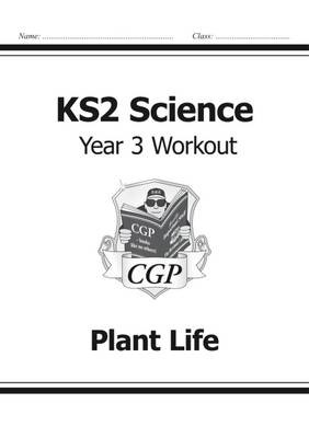 KS2 Science Year Three Workout: Plant Life - pr_17116