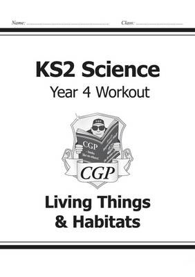 KS2 Science Year Four Workout: Living Things & Habitats - pr_17066