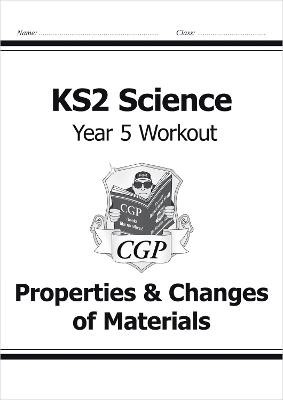 KS2 Science Year Five Workout: Properties & Changes of Materials - pr_16991