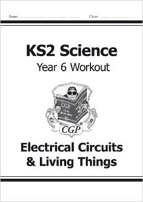 KS2 Science Year Six Workout: Electrical Circuits & Living Things - pr_17140