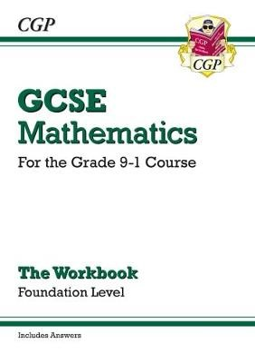 GCSE Maths Workbook: Foundation - for the Grade 9-1 Course (includes Answers) -