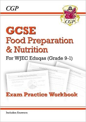 Grade 9-1 GCSE Food Preparation & Nutrition - WJEC Eduqas Exam Practice Workbook (incl. Answers) - pr_246637