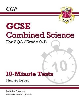 Grade 9-1 GCSE Combined Science: AQA 10-Minute Tests (with answers) - Higher - pr_313801