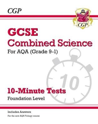 Grade 9-1 GCSE Combined Science: AQA 10-Minute Tests (with answers) - Foundation - pr_246612