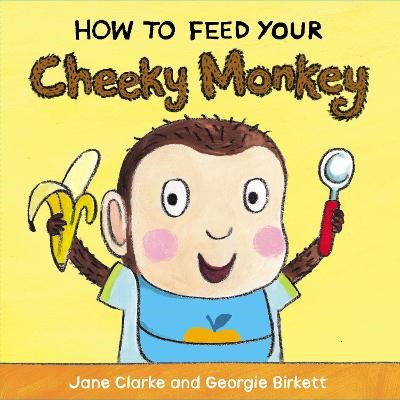 How to Feed Your Cheeky Monkey - pr_324466