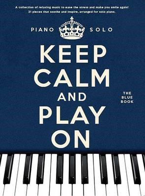 Keep Calm and Play on -