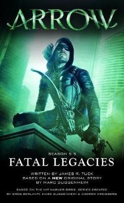 Arrow: Fatal Legacies -