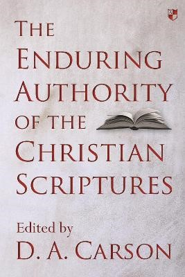 The Enduring Authority of the Christian Scriptures - pr_36827