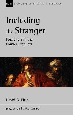 Including the Stranger: Foreigners In The Former Prophets - pr_1706106
