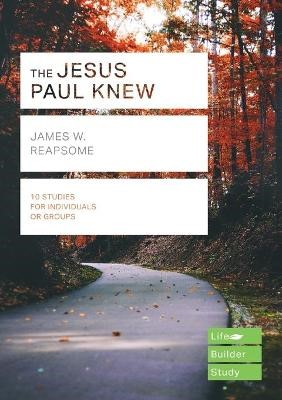The Jesus Paul Knew (Lifebuilder Study Guides) -