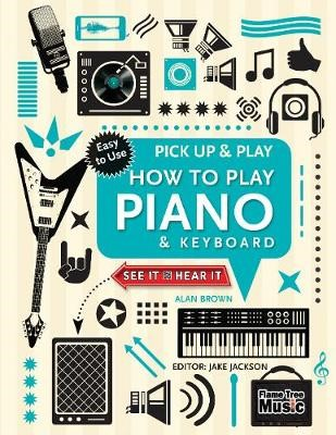 How to Play Piano & Keyboard (Pick Up & Play): Pick Up & Play - pr_61491