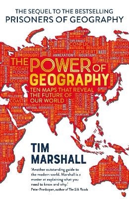 The Power of Geography: Ten Maps That Reveals the Future of Our World -