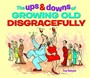 The Ups & Downs of Growing Old Disgracefully - pr_288088