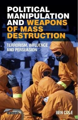 Political Manipulation and Weapons of Mass Destruction -