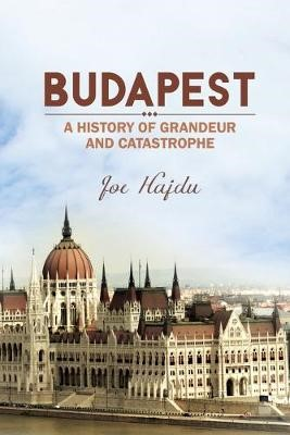 Budapest: A History of Grandeur and Catastrophe - pr_209412