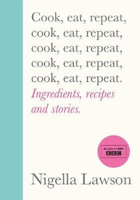 Cook Eat Repeat: Ingredients, recipes and stories. -