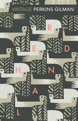 Herland and The Yellow Wallpaper -