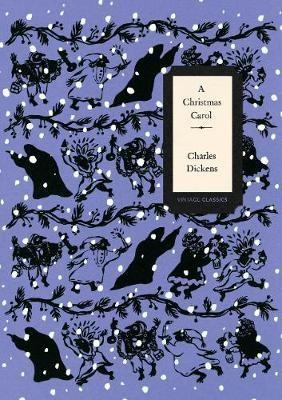 A Christmas Carol (Vintage Classics Dickens Series) -