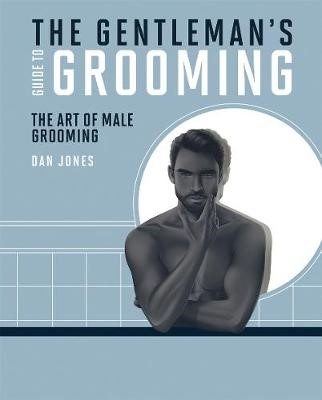 The Gentleman's Guide to Grooming -
