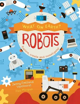 What on Earth: Robots -