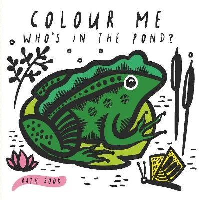 Colour Me: Who's in the Pond? -