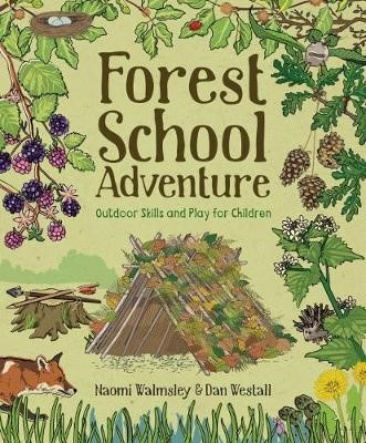 Forest School Adventure: Outdoor Skills and Play for Children - pr_68922