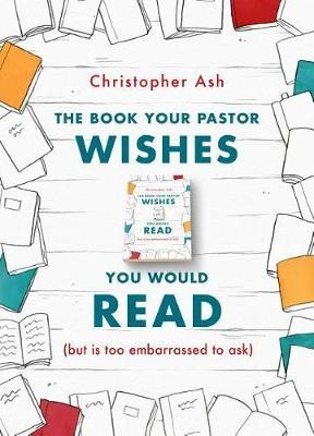 The Book Your Pastor Wishes You Would Read - pr_404667
