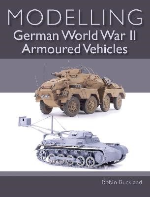 Modelling German WWII Armoured Vehicles -